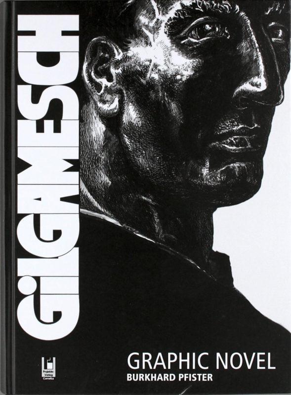 Gilgamesh. Graphic Novel. Burkhard Pfister. 2010. Gesamtausgabe