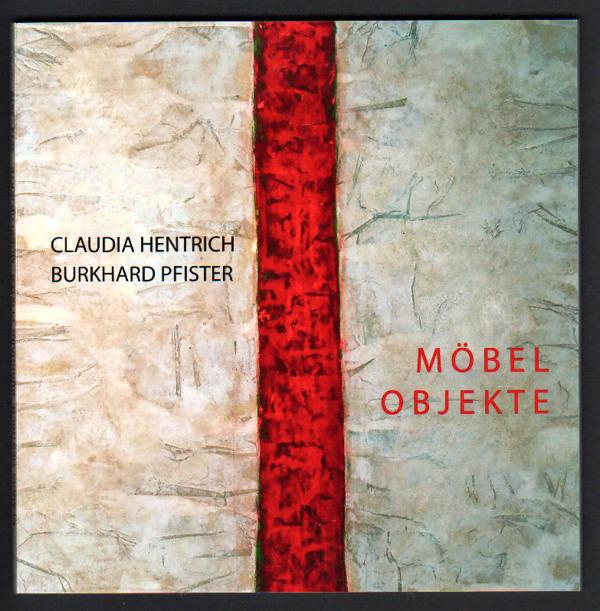 Claudia Hentrich/Burkhard Pfister: Möbelobjekte. Eine Werkauswahl 2014-2016. 19 x 19cm, Hochglanz, 24 Seiten, Softcover, Bremen 2016.