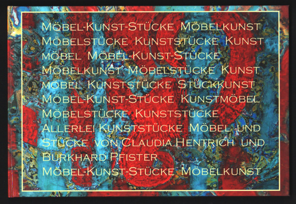 Claudia Hentrich/Burkhard Pfister: Möbel-Kunst Stücke. Breitformat 28 x 19 quer, 28 Seiten, Hardcover matt, Innenseiten Hochglanz, Bremen 2011.